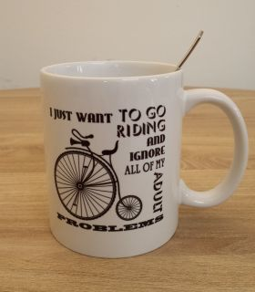 "Bike Mug ""I just want to go riding..."""